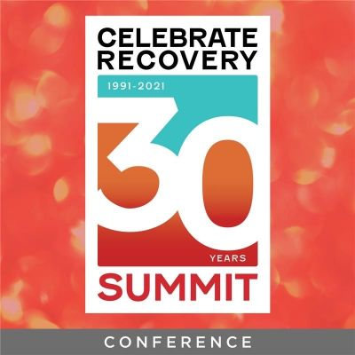30th Anniversary Celebrate Recovery 2021 Summit General Sessions